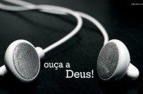 Ouça a Deus!