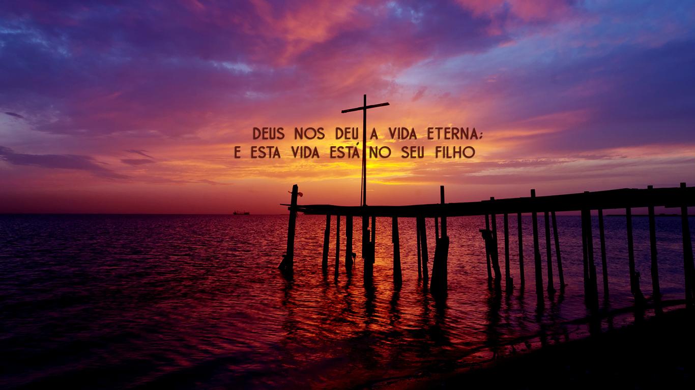 wallpaper cristao hd Deus nos deu a vida eterna esta vida está no seu Filho_1366x768