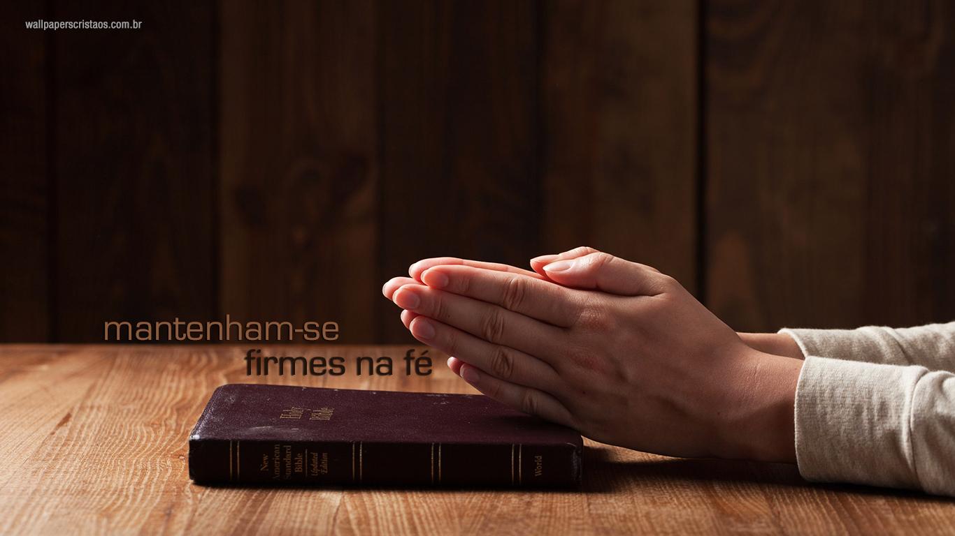 wallpaper cristao mantenham-se firmes na fé bíblia_1366x768