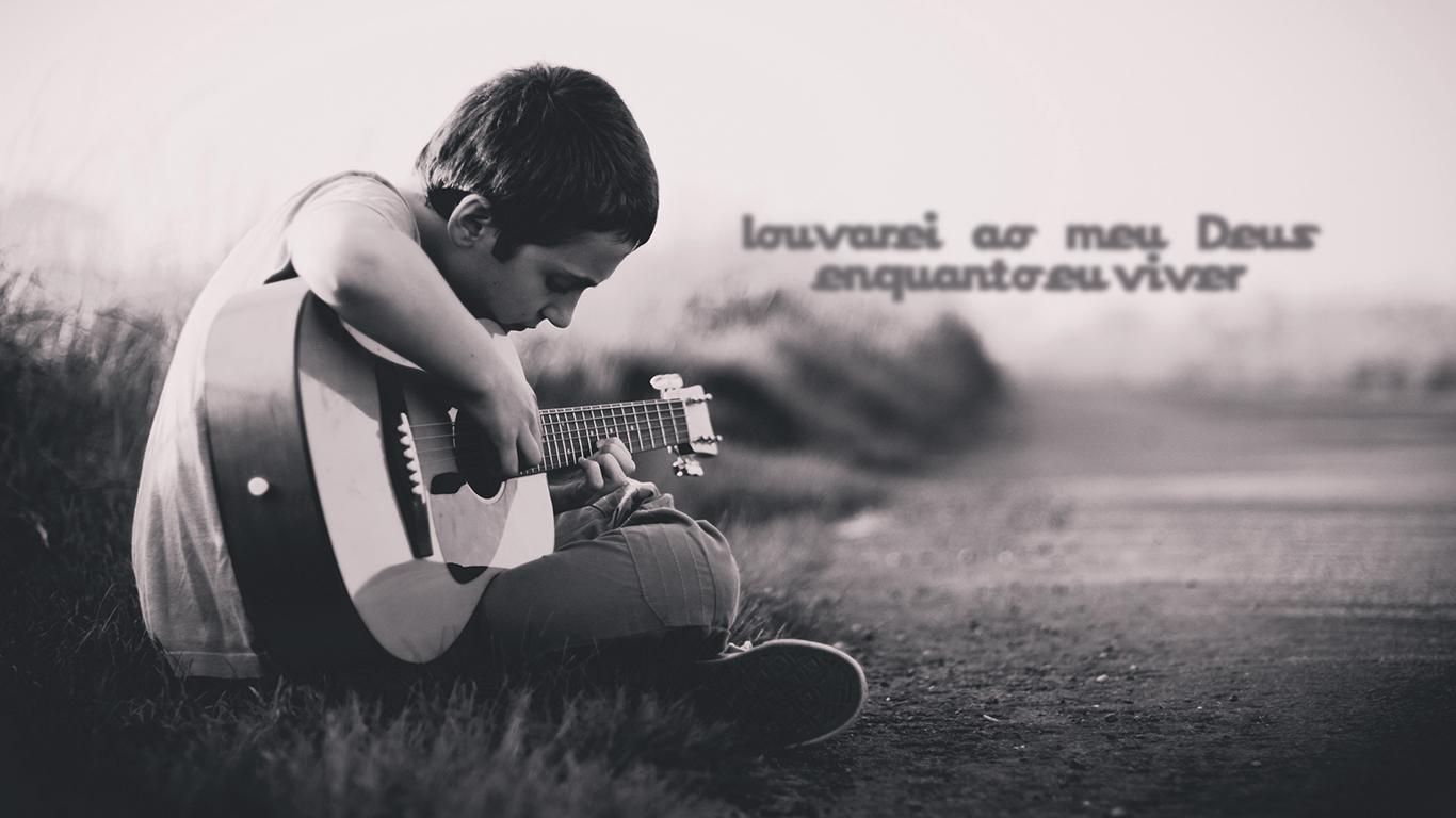 wallpaper cristao hd violão menino louvarei meu Deus enquanto viver_1366x768